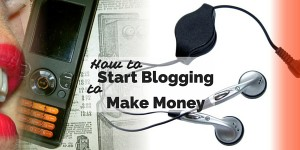 how to start blogging to make money