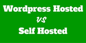 Wordpress Hosted vs Self Hosted