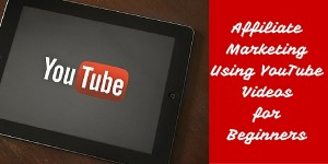 affiliate marketing using youtube videos