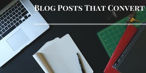 Blog Posts That Convert