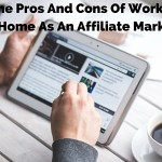 The Pros And Cons Of Working At Home As An Affiliate Marketer